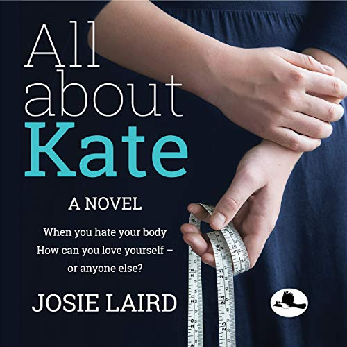 All About Kate: When You Hate Your Body, How Can You Love Yourself - Or Anyone Else? (Empowered Women, Book 1)                   De :                                                                                                                                 Josie Laird                               Lu par :                                                                                                                                 Francesca Emms                      Durée : 8 h et 39 min     Pas de notations     Global 0,0