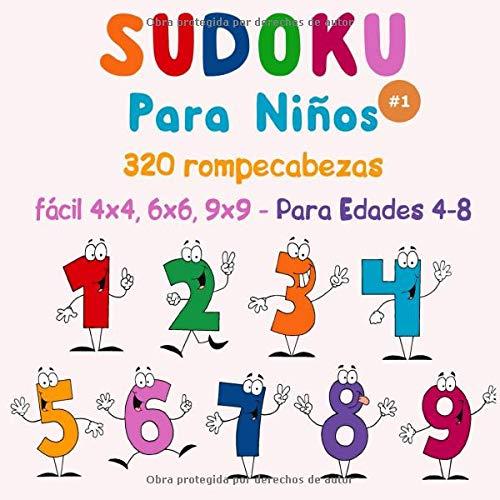 Sudoku para niños: 320 rompecabezas Sudoku fácil 4x4, 6x6, 9x9 - con soluciones - para niños edades 4-8. Mejore las habilidades lógicas de sus hijos. (Vol. 1)