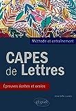 CAPES de Lettres. Méthode et entraînements, épreuves écrites et orales