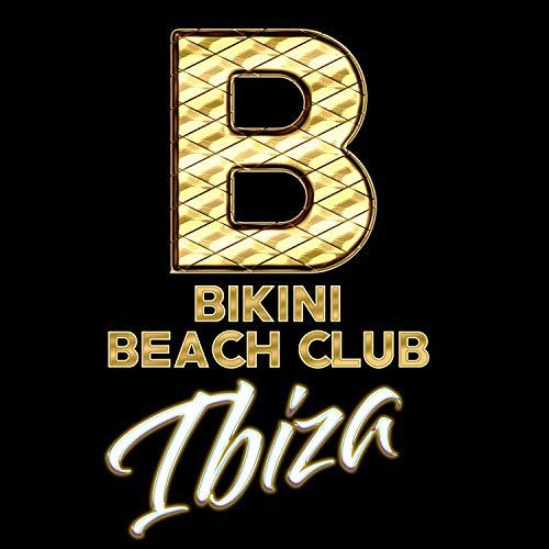 Bikini Beach Club Ibiza [Explicit]