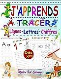 J'apprends à tracer Lignes - Lettres - Chiffres: Cahier d'écriture pour apprendre à écrire des lettres et des chiffres ;...