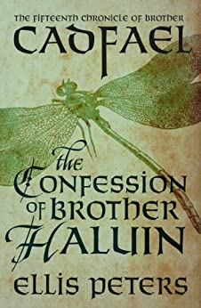 The Confession Of Brother Haluin (Chronicles Of Brother Cadfael Book 15) by [Ellis Peters]
