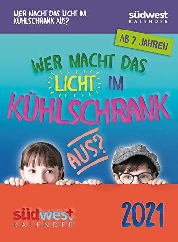 Wer macht das Licht im Kühlschrank aus? 2021 Tagesabreißkalender: Der Kalender für wissbegierige Kids