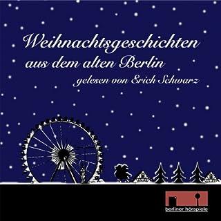 Weihnachtsgeschichten aus dem alten Berlin Titelbild