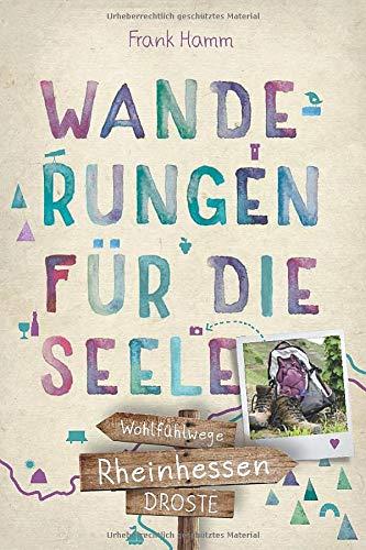 Rheinhessen. Wanderungen für die Seele: Wohlfühlwege (Wandern für die Seele)