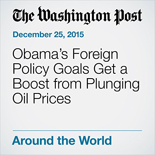 Obama's Foreign Policy Goals Get a Boost from Plunging Oil Prices audiobook cover art