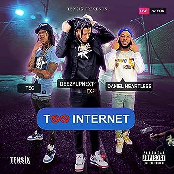 Too Internet (feat. Daniel Heartless & TEC)