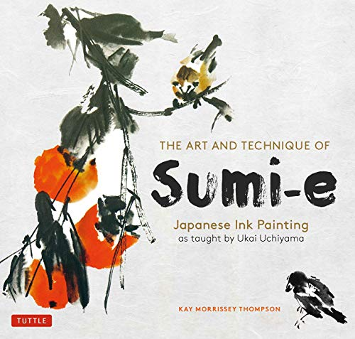 The Art and Technique of Sumi-e: Japanese Ink Painting As Taught by Ukai Uchiyamaの詳細を見る
