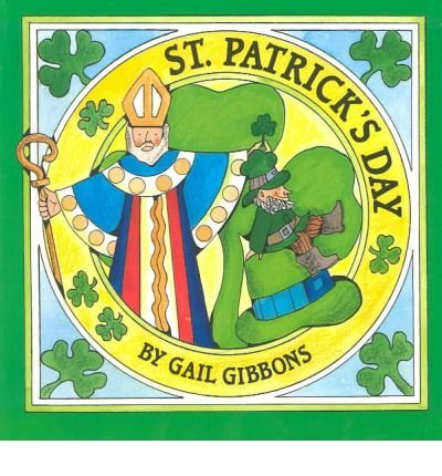 BY Gibbons, Gail ( Author ) [{ St. Patrick's Day By Gibbons, Gail ( Author ) Apr - 01- 1995 ( Paperback ) } ]