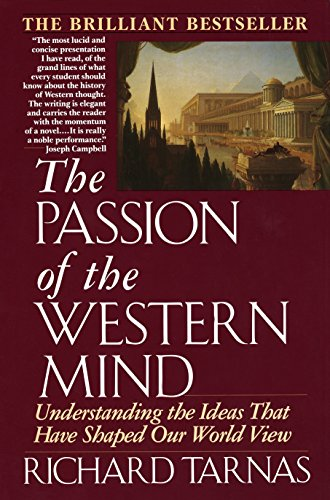 Passion of the Western Mind: Understanding the Ideas That Have Shaped Our World View