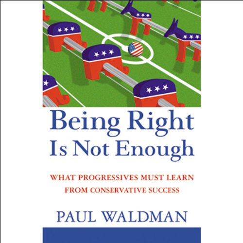 Being Right Is Not Enough audiobook cover art
