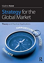 Strategy for the Global Market: Theory and Practical Applications