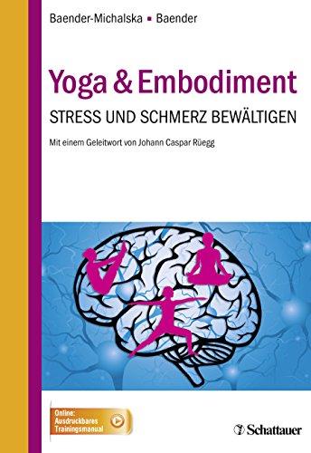 Yoga & Embodiment: Stress und Schmerz bewältigen