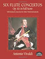Six Flute Concertos, Op. 10, in Full Score: With Related Concertos for Other Wind Instruments (Dover Music Scores)