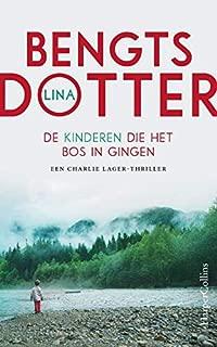 De kinderen die het bos in gingen: Een Charlie Lager-Thriller (Dutch Edition)