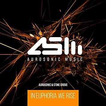 In Euphoria We Rise