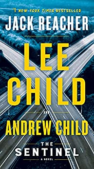 The Sentinel: A Jack Reacher Novel by [Lee Child, Andrew Child]