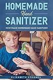 Homemade Hand Sanitizer: How Make Homemade Hand Sanitizer