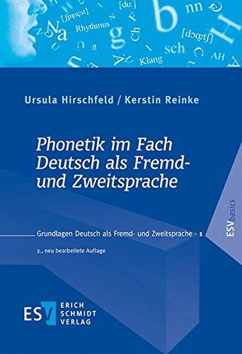 Phonetik im Fach Deutsch als Fremd- und Zweitsprache: Unter Berücksichtigung des Verhältnisses von Orthografie und Phonetik (Grundlagen Deutsch als Fremd- und Zweitsprache, Band 1)