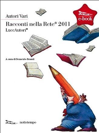 Racconti nella rete 2011 (Fuori collana)