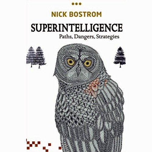 Superintelligence by Nick Bostrom - Nick Bostrom lays the foundation for understanding the future of humanity and intelligent life....