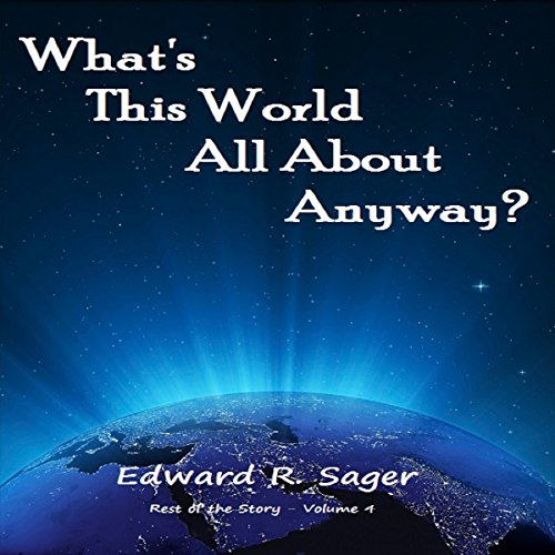 What's This World All About Anyway? (The Rest of the Story) audiobook cover art