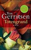 Totengrund: Roman - Tess Gerritsen