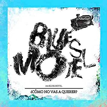 Blues Motel X Blues Motel / ¿Cómo No Vas a Querer?