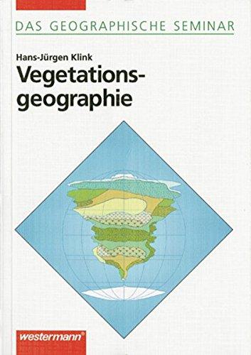 Das Geographische Seminar / Ausgabe 1994 - Grundlagen der Geographie für Studium und Fortbildung: Vegetationsgeographie: 3. überarbeitete Auflage 1998 (Das Geographische Seminar, Band 88)