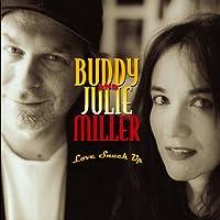 Love Snuck Up by Buddy & Julie Miller (2004-06-02)