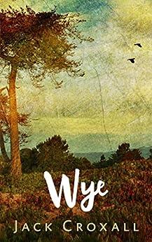 Wye: A Zombie Novel by [Jack Croxall]