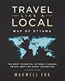 Travel Like a Local - Map of Ottawa: The Most Essential Ottawa (Canada) Travel Map for Every Adventure