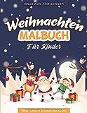 Weihnachten Malbuch Für Kinder: 55 Malvorlagen Weihnachten - Malbuch Weihnachten Für Kinder ab 3 Jahre - Weihnachten Buch Kinder - Geschenkidee Für Kinder Mädchen und Jungen