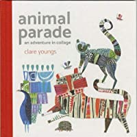 Animal Parade: An Adventure in Collage