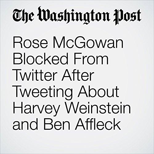 Rose McGowan Blocked From Twitter After Tweeting About Harvey Weinstein and Ben Affleck copertina
