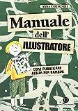 Manuale dell'illustratore. Come pubblicare album per bambini