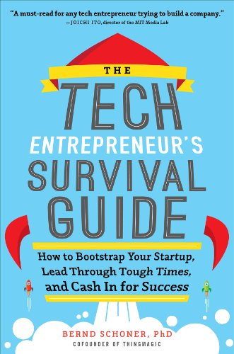 The Tech Entrepreneur's Survival Guide: How to Bootstrap Your Startup, Lead Through Tough Times, and Cash In for Success (English Edition)
