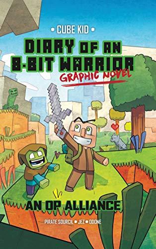 Diary of an 8-Bit Warrior Graphic Novel: An OP Alliance (Volume 1) (8-Bit Warrior Graphic Novels)