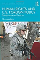 Human Rights and U.S. Foreign Policy (Routledge Studies in Human Rights)