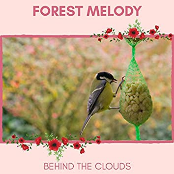 Forest Melody - Behind The Clouds