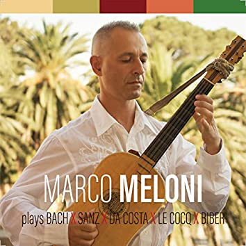 MARCO MELONI plays BACH,SANZ,DA COSTA,LE COCQ,BIBER