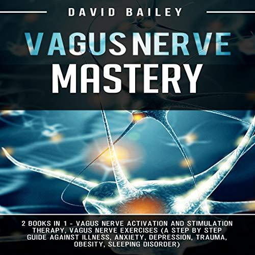 Vagus Nerve Mastery: 2 Books in 1 cover art
