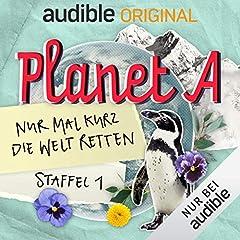 Planet A - Nur mal kurz die Welt retten: Staffel 1 (Original Podcast)