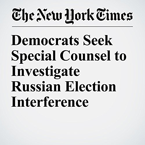 Democrats Seek Special Counsel to Investigate Russian Election Interference copertina