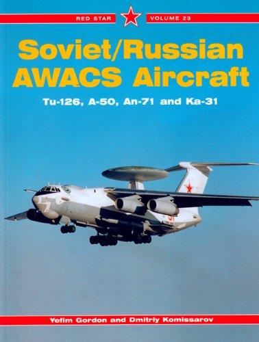 Soviet/Russian AWACS Aircraft: Tu-126, A-50, An-71, Ka-31 - Red Star Vol. 23