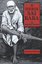 Shirdi Sai Baba : the Universal Master.