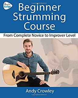 Andy Guitar Beginner Strumming Course: From Complete Novice To Improver Level