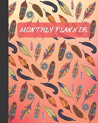 Monthly Planner: Bird Feathers Cover Book 8x10
