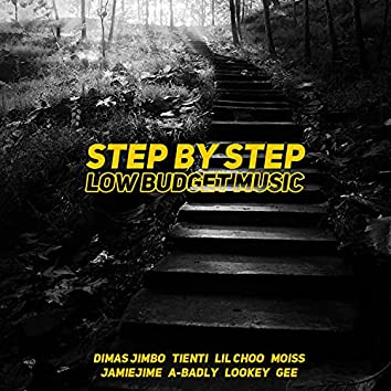 Step by Step (feat. Dimas Jimbo, Tienti, Lil Choo, MOISS, JamieJime, A-Badly, Lookey & Gee)