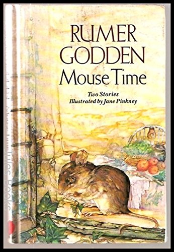 Mouse Time: Two Mouse Stories in One Volume: The Mousewife / Mouse House